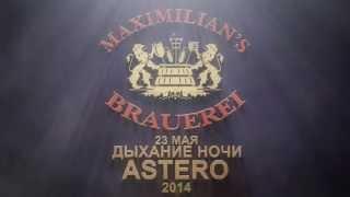 «Дыхание ночи»: ASTERO в «Максимилианс» Казань, 23 мая 2014