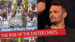 The Exeter Chiefs story - From small club to Premiership force! | Rugby Tonight