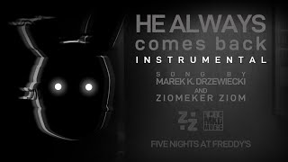 Instrumental | FNAF Song | He Always Comes Back by Marek K. Drzewiecki and Ziomeker Ziom