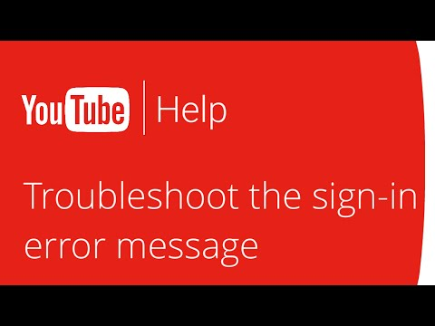 Troubleshooting the sign-in error message on YouTube