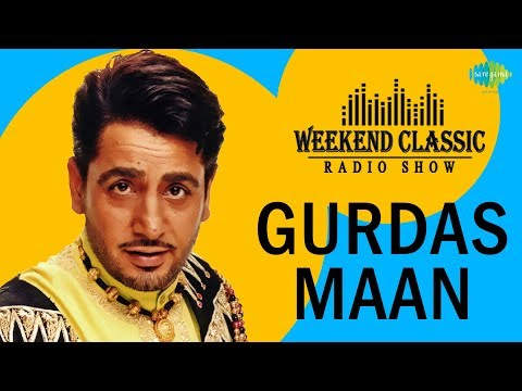 Weekend Classic Radio Show | Gurdas Maan Special | HD Songs | Rj Khushboo
