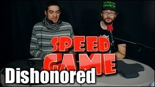 Speed Game - Dishonored - Sauver son honneur en moins de 45 minutes ?