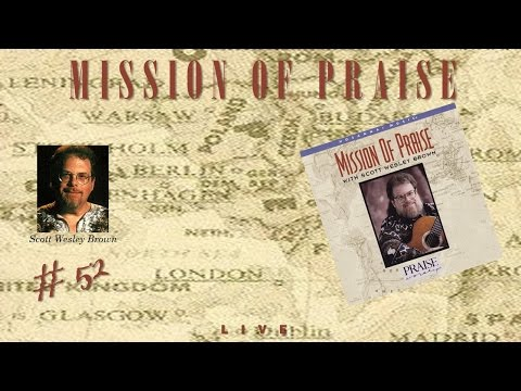 Scott Wesley Brown- Mission Of Praise (Full) (1995)