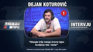 INTERVJU: Dejan Koturović - Džungla krije mnoge drevne tajne isceljenja tela i duha! (24.05.2018)