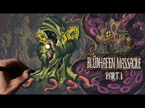 Stories from the Tavern: The Blüdhafen Massacre (1/4)