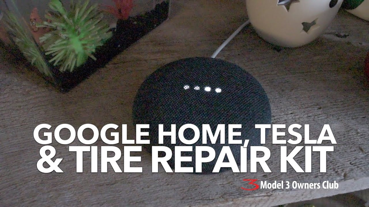 Google Home, Tesla and a look at the tire repair kit | Model 3 Owners Club
