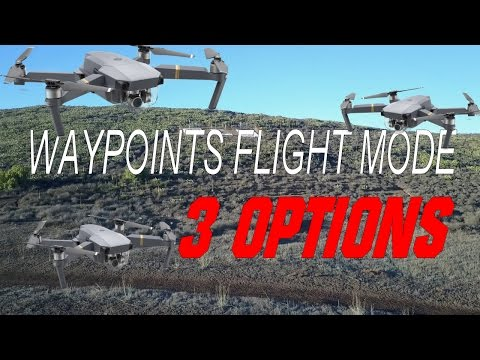 DJI Mavic Pro - 3 OPTIONS for Waypoints Flight Mode