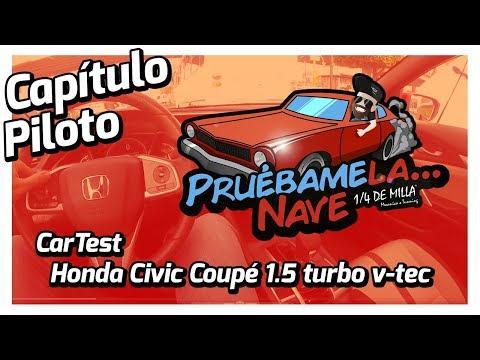 Prueba de Honda Civic Coupé 1.5 turbo v-tec Agencia San Antonio CDMX car test