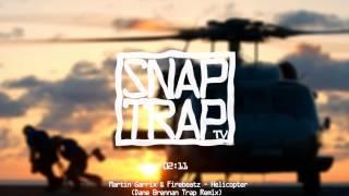 Martin Garrix & Firebeatz - Helicopter (Dane Brennan Trap Remix)