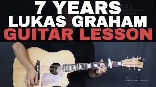 Скачать 7 Years Lukas Graham Guitar Tutorial Lesson Acoustic Easy