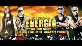 Energía (Official Remix) Ft. Wisin y Yandel - Alexis y Fido