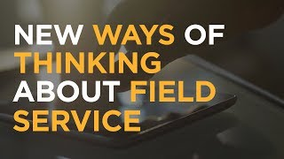 Rethinking field service management