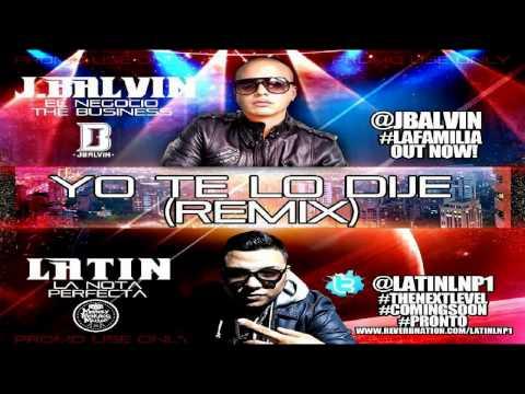 J Balvin Ft. Latin La Nota Perfecta - Yo Te Lo Dije (Official Remix).