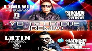 J Balvin Ft. Latin La Nota Perfecta - Yo Te Lo Dije (Official Remix).