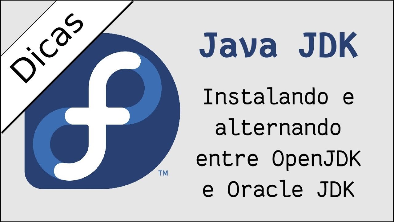 Fedora - Instalar e Alternar entre OpenJDK e Oracle JDK - YouTube