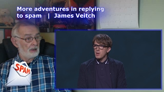 More adventures in replying to spam | James Veitch - GRANDPA REACTION