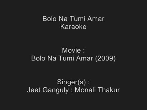 Bolo Na Tumi Amar - Karaoke - Bolo Na Tumi Amar (2009)  - Jeet Ganguly ; Monali Thakur