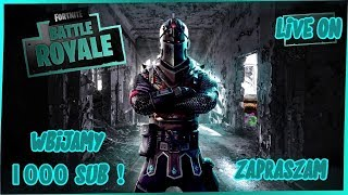 ROAD TO 1K SUB ! ZAPRASZAM ! #NAŻYWO #LIVE #FORTNITE #GIVEAWAY