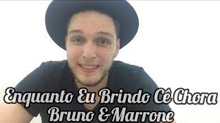 Baixar Enquanto Eu Brindo Cê Chora - Bruno e Marrone (Emerson Gonçalves cover)