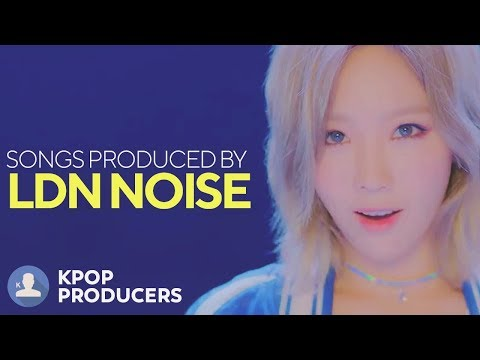 SONGS MADE BY LDN NOISE (Kpop Producers)