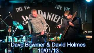 Dave Bowmer & David Holmes 10th January 2013 The Vic Swindon