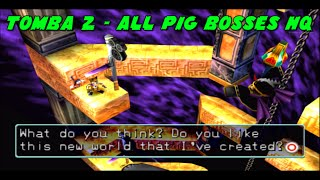 Tomba! 2 (PSX): All Pig Bosses HQ (720pHD/OpenGL2 Max Graphics)