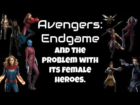 Avengers Endgame: The MCU's problem with female heroes. [A critique]