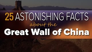 25 Astonishing Facts About The Great Wall Of China You May Not Know