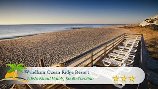 Wyndham Ocean Ridge Resort - Edisto Island Hotels, South Carolina