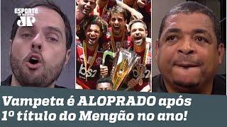 Ué... O Flamengo não iria PERDER TUDO? Vampeta é ALOPRADO após 1º título de 2020!