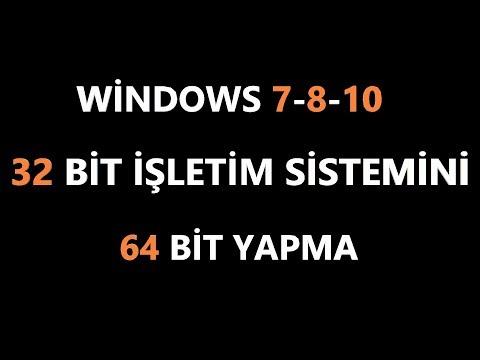 32 Bit Bilgisayarı 64 Bit yapma windows 7-8-10