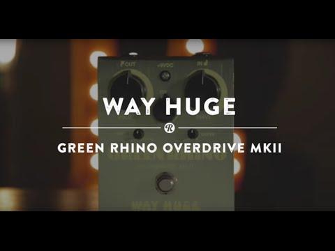 Way Huge Green Rhino Mk II Overdrive   Reverb Demo Video