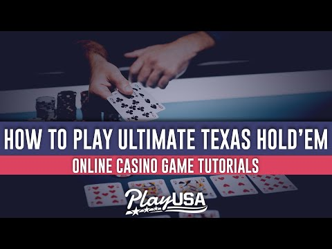 How To Play Ultimate Texas Holdem Online | Online Casino Game Tutorials