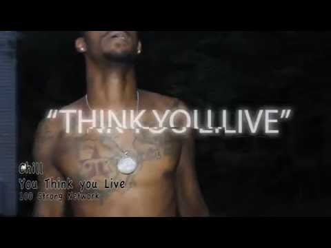 Chill will Think You Live