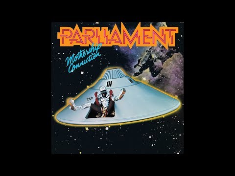 (Full Album, 1975) Parliament - Mothership Connection