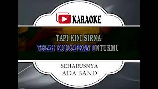 Lagu Karaoke ADA BAND - SEHARUSNYA ORI (POP INDONESIA)   Official Karaoke Musik Video