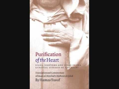 Purification Of The Heart - Part 1 - Hamza Yusuf