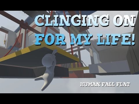 HOLDING ON FOR LIFE! Human Fall flat part 2