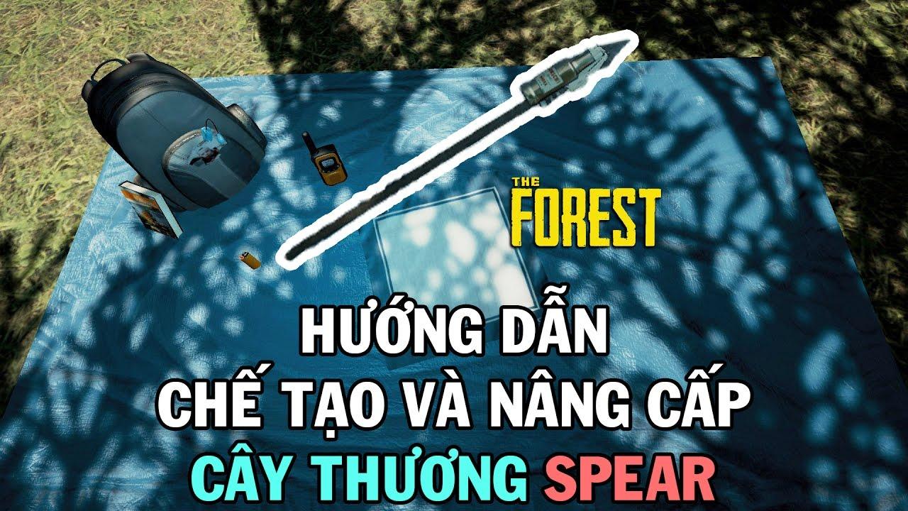Hướng dẫn chế tạo và nâng cấp thương Spear trong The Forest
