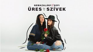 NEMAZALÁNY x SOFI - ÜRES SZÍVEK (Official Promo Video)