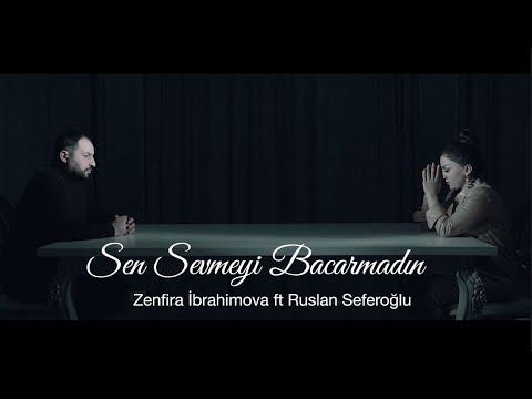 Zenfira İbrahimova &  Ruslan Seferoglu - Sen Sevmeyi Bacarmadin (Yeni Klip 2020)