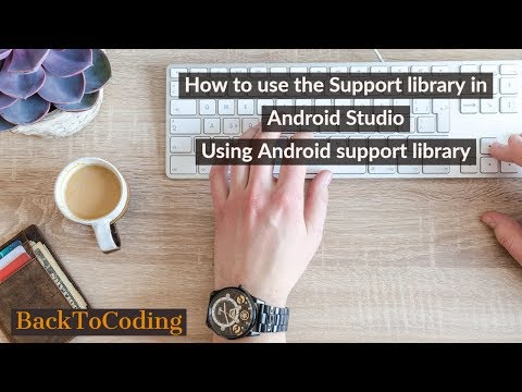 How To Use The Support Library In Android Studio   Using Android Support Library