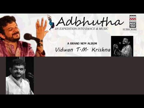 Krishna Nee Begane Baro | T. M. Krishna | Adbhutha