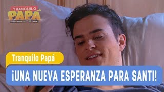 Tranquilo Papá - ¡Una nueva esperanza para Santi! - Santi y Laurita / Capítulo 16