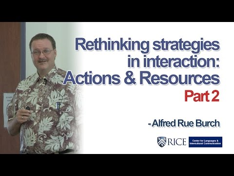 Rethinking strategies in interaction: Actions and resources  - Part 2