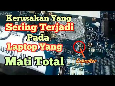 Tutorial Memperbaiki Laptop Konslet Atau Mati Total Part1 Youtube