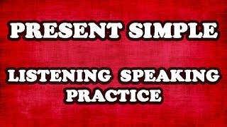 01 - Present Simple Listening and Speaking Practice - Common Questions and Possible Responses