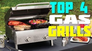 Top 4 Best Gas Grills 2019