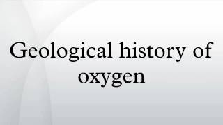 Geological history of oxygen