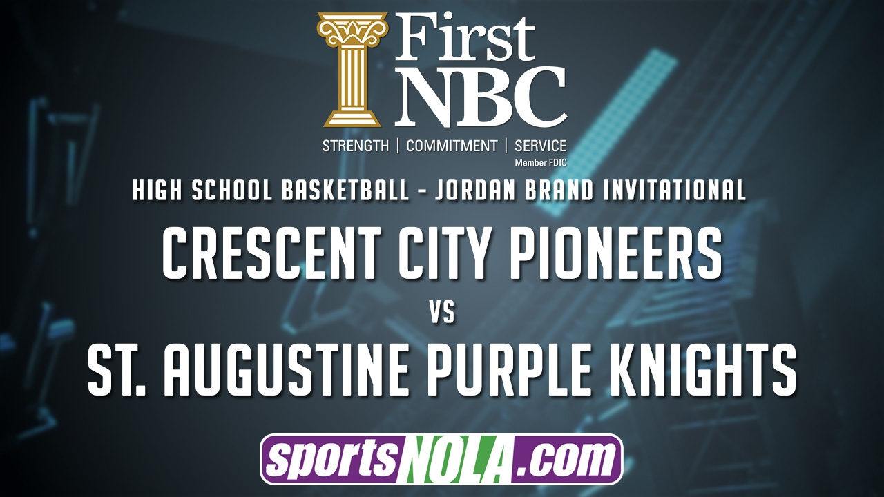 new product 85117 3e262 Crescent City vs. St. Augustine Basketball • Presented by First NBC Bank